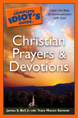 Image for The Complete Idiot's Guide to Christian Prayers and Devotions