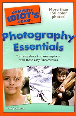 "The Complete Idiot's Guide to Photography Essentials, ""Jenkinson, Mark"""