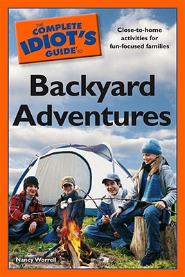 Image for The Complete Idiot's Guide to Backyard Adventures