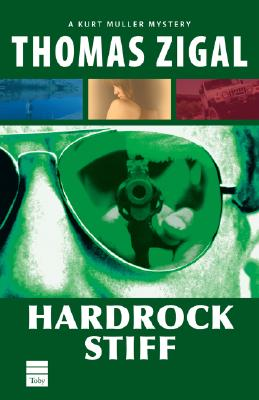 Hardrock Stiff (Kurt Muller Mysteries), Zigal, Thomas
