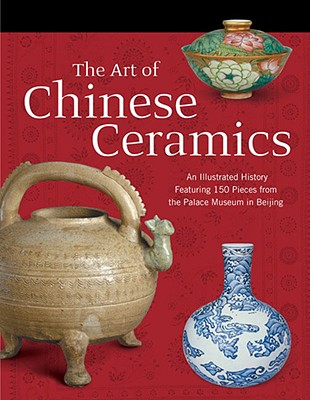 Image for The Art of Chinese Ceramics