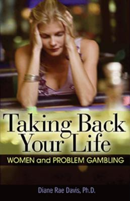 Image for Taking Back Your Life: Women and Problem Gambling