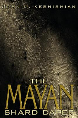 Image for The Mayan Shard Caper (Signed First Edition)