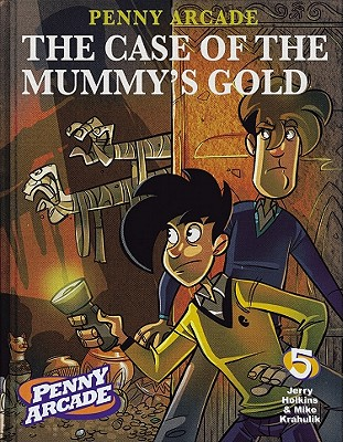 Penny Arcade Volume 5: The Case Of The Mummy's Gold (v. 5), Holkins, Jerry