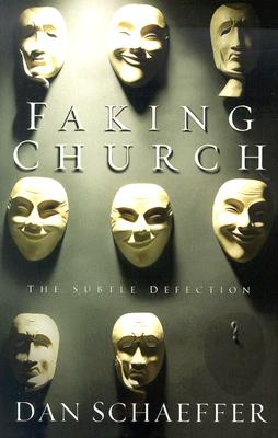 Image for Faking Church: The Subtle Defection