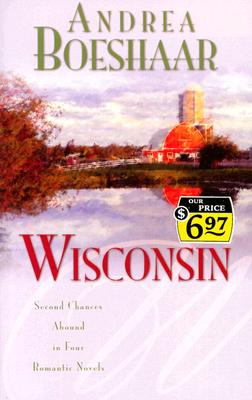 Image for Wisconsin: The Haven of Rest/Second Time Around/Promise Me Forever/September Sonata (Inspirational Romance Collection)