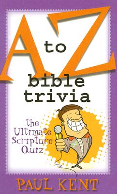 Image for A to Z Bible Trivia: The Ultimate Scripture Quiz
