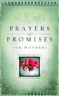 Image for Prayers and Promises for Mothers (Inspirational Library)