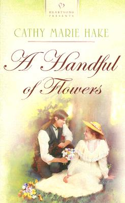 Image for Handful of Flowers (Heartsong 688)