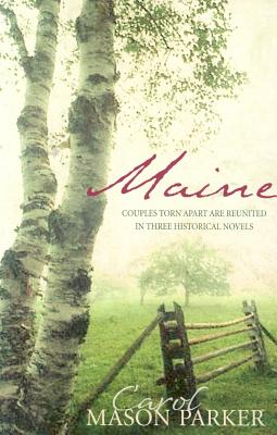 Image for Maine: Haven of Peace/A Time to Love/The Best Laid Plans (Heartsong Novella Collection)