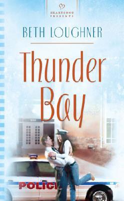 Image for Thunder Bay (Heartsong Presents 685)