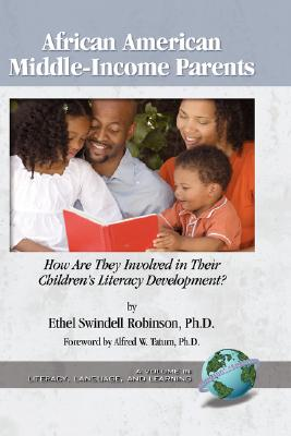 African American Middle-Income Parents: How Are They Involved in Their Children's Literacy Development? (HC) (Literacy, Language, and Learning) (Hardcover), Robinson, Ethel Swindell; Tatum, Alfred W.