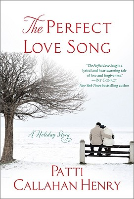 The Perfect Love Song: A Holiday Story, Patti Callahan Henry