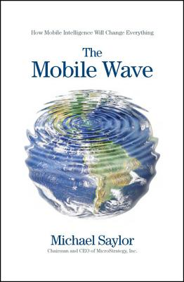Image for The Mobile Wave: How Mobile Intelligence Will Change Everything
