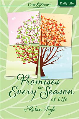 Promises for Every Season of Life (Care & Share: The Heart of God), Robin Fogle