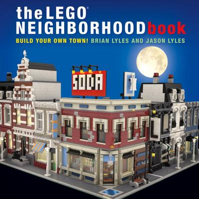 Image for The LEGO Neighborhood Book: Build Your Own LEGO Town!