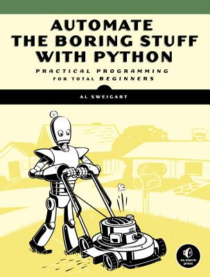 Image for Automate the Boring Stuff with Python: Practical Programming for Total Beginners