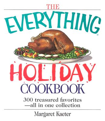 Image for EVERYTHING HOLIDAY COOKBOOK : 300 TREASU