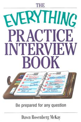 Image for The Everything Practice Interview Book: Be prepared for any question (Everything: School and Careers)