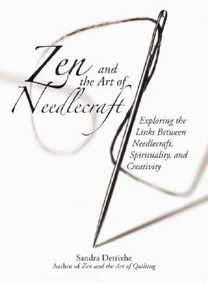 Image for ZEN AND THE ART OF NEEDLEWORK