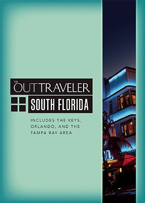 The Out Traveler: South Florida: Includes the Keys, Orlando, and the Tampa Bay Area (Out Traveler Guides), Paul Rubio