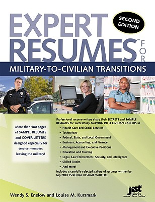 Expert Resumes for Military-To-Civilian Transitions 2nd Ed, Wendy Enelow; Louise Kursmark