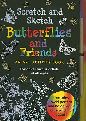 Image for Scratch and Sketch Butterflies and Friends: An Art Activity Book for Adventure Artists of all ages
