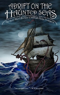 Image for Adrift on The Haunted Seas: The Best Short Stories of William Hope Hodgson
