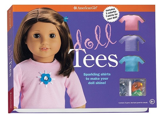 Doll Tees: Sparkling Shirts to Make Your Doll Shine! (American Girl Library)