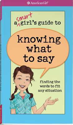 Image for A Smart Girl's Guide to Knowing What to Say