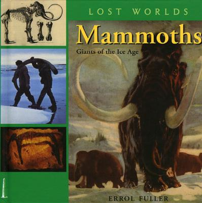 Image for Mammoths: Giants of the Ice Age (3) (Lost Worlds)