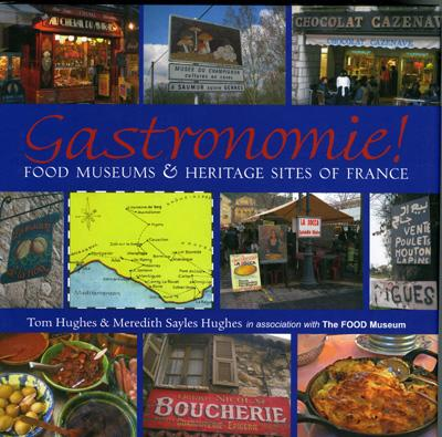 Image for Gastronomie!: Food Museums and Heritage Sites of France