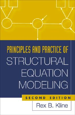 Image for Principles and Practice of Structural Equation Modeling, Second Edition (Methodology in the Social Sciences)
