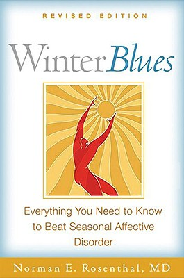 Image for Winter Blues, Revised Edition: Everything You Need to Know to Beat Seasonal Affective Disorder