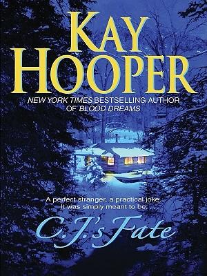 C.J.'s Fate, Hooper, Kay