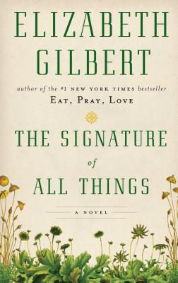 Image for The Signature Of All Things (Thorndike Press Large Print Core)