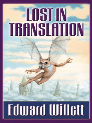 Five Star Science Fiction/Fantasy - Lost In Translation, Edward Willett