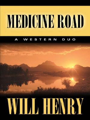 Image for Five Star First Edition Westerns - Medicine Road: A Western Duo