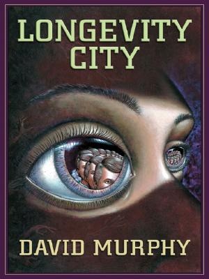 Five Star Science Fiction/Fantasy - Longevity City, David Murphy