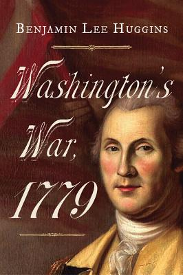 Image for Washington's War 1779 (Journal of the American Revolution Books)