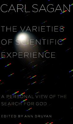 Image for The Varieties of Scientific Experience: A Personal View of the Search for God