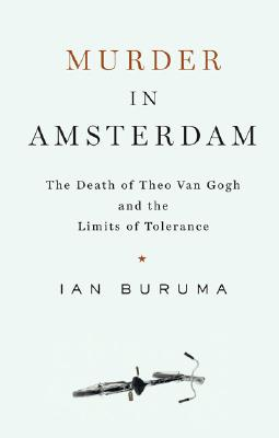 Image for Murder in Amsterdam: The Death of Theo van Gogh and the Limits of Tolerance