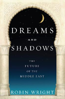 Image for Dreams and Shadows: The Future of the Middle East