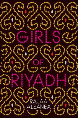 Girls of Riyadh: A Novel, Alsanea, Rajaa