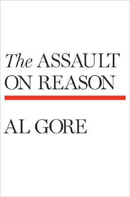 The Assault on Reason (SIGNED!!!!), Gore, Al