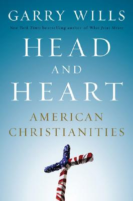 Image for Head and Heart: American Christianities