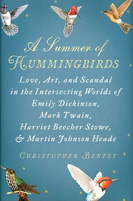 Image for A Summer of Hummingbirds: Love, Art, and Scandal in the Intersecting Worlds of Emily Dickinson, Mark Twain , Harriet Beecher Stowe, and Martin Johnson Heade