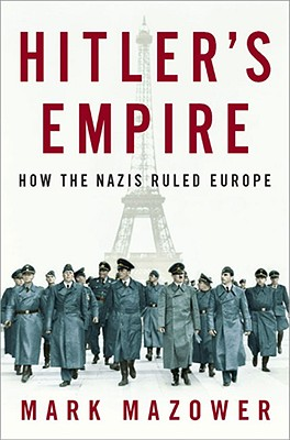 Image for Hitler's Empire: How the Nazis Ruled Europe