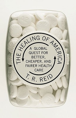 Image for The Healing of America: A Global Quest for Better, Cheaper, and Fairer Health Care
