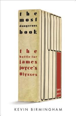 Image for The Most Dangerous Book: The Battle for James Joyce's Ulysses
